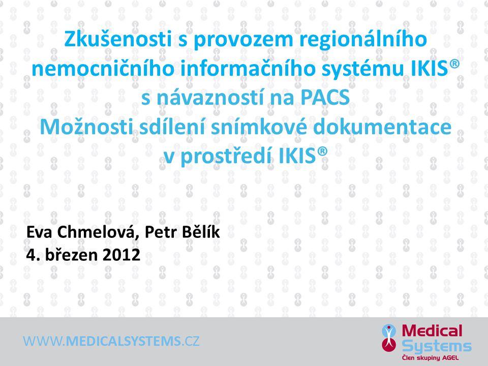Zkušenosti s provozem regionálního nemocničního informačního systému IKIS® s návazností na PACS Možnosti sdílení snímkové dokumentace v prostředí IKIS