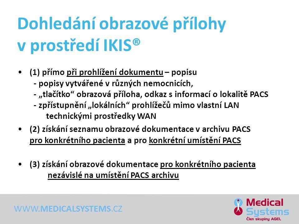 """•(1) přímo při prohlížení dokumentu – popisu - popisy vytvářené v různých nemocnicích, - """"tlačítko"""" obrazová příloha, odkaz s informací o lokalitě PAC"""