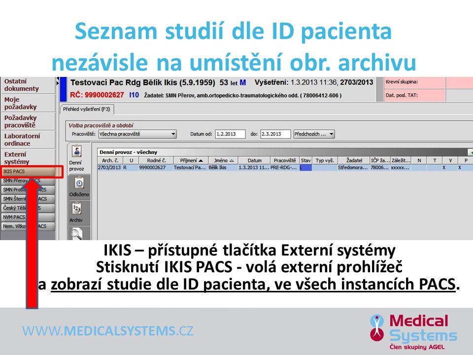 Seznam studií dle ID pacienta nezávisle na umístění obr. archivu IKIS – přístupné tlačítka Externí systémy Stisknutí IKIS PACS - volá externí prohlíže