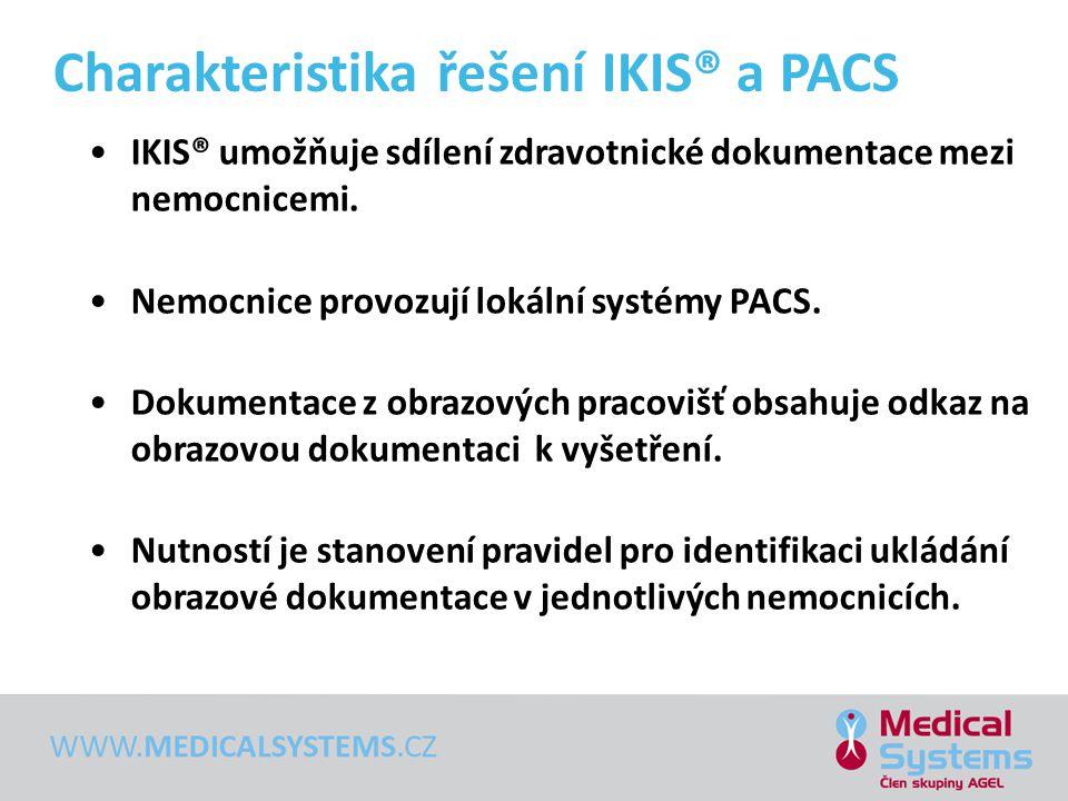 •IKIS® umožňuje sdílení zdravotnické dokumentace mezi nemocnicemi. •Nemocnice provozují lokální systémy PACS. •Dokumentace z obrazových pracovišť obsa