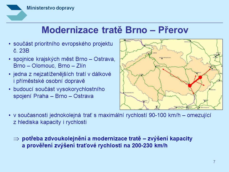 Ministerstvo dopravy 7 Modernizace tratě Brno – Přerov •součást prioritního evropského projektu č. 23B •spojnice krajských měst Brno – Ostrava, Brno –