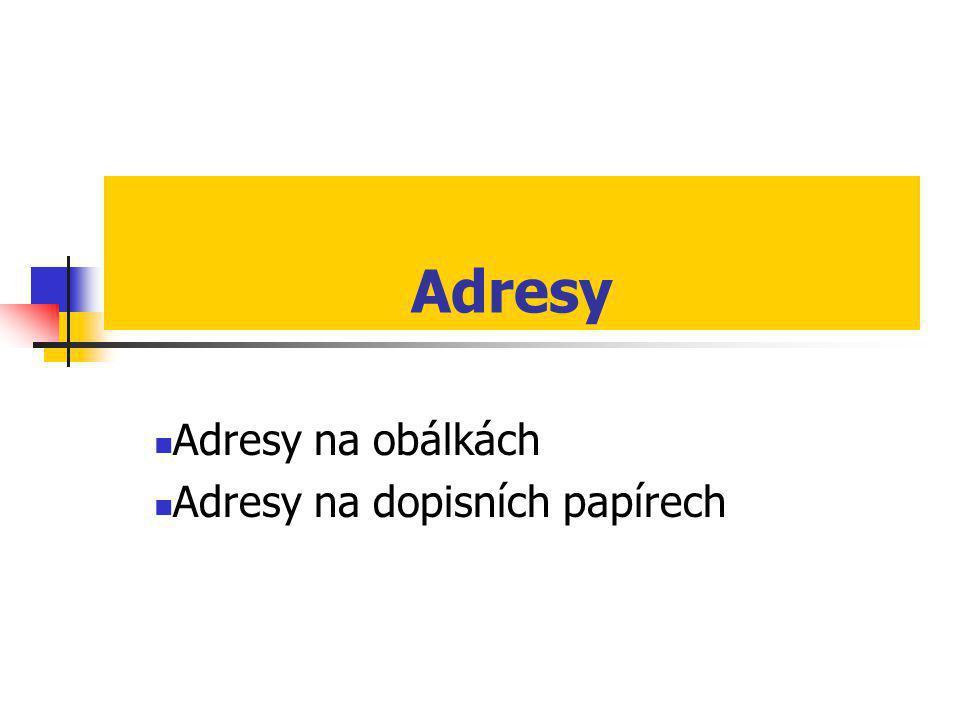 Adresy  Adresy na obálkách  Adresy na dopisních papírech