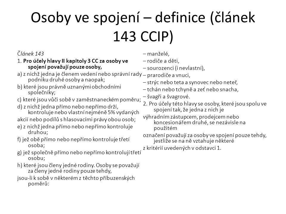 Osoby ve spojení – definice (článek 143 CCIP) Článek 143 1. Pro účely hlavy II kapitoly 3 CC za osoby ve spojení považují pouze osoby, a) z nichž jedn