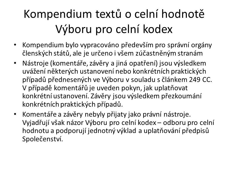 Kompendium textů o celní hodnotě Výboru pro celní kodex • V oddíle F je seznam textů Technického výboru pro celní hodnotu při WCO (Světová celní organizace).