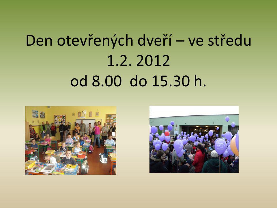 Den otevřených dveří – ve středu 1.2. 2012 od 8.00 do 15.30 h.