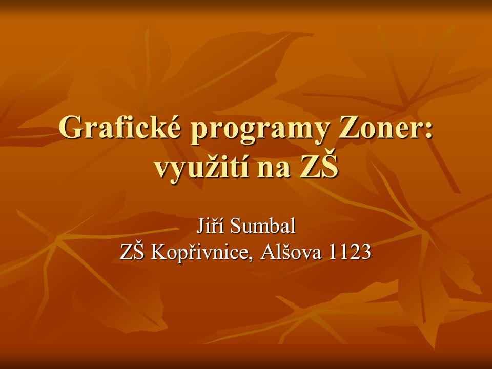Grafické programy Zoner: využití na ZŠ Jiří Sumbal ZŠ Kopřivnice, Alšova 1123
