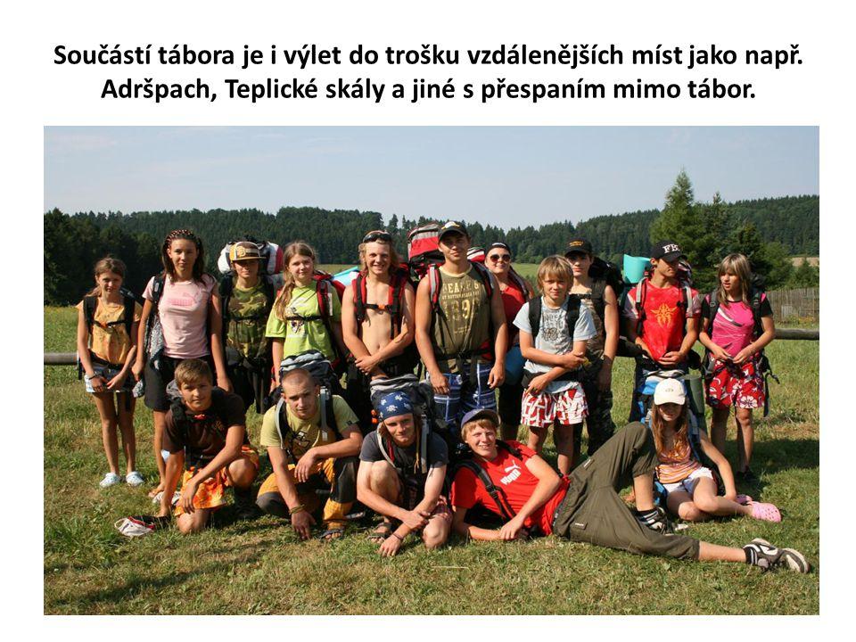 Součástí tábora je i výlet do trošku vzdálenějších míst jako např. Adršpach, Teplické skály a jiné s přespaním mimo tábor.