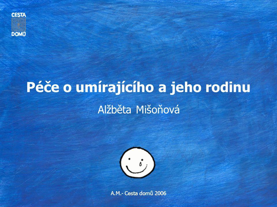 A.M.- Cesta domů 2006 Péče o umírajícího a jeho rodinu Alžběta Mišoňová