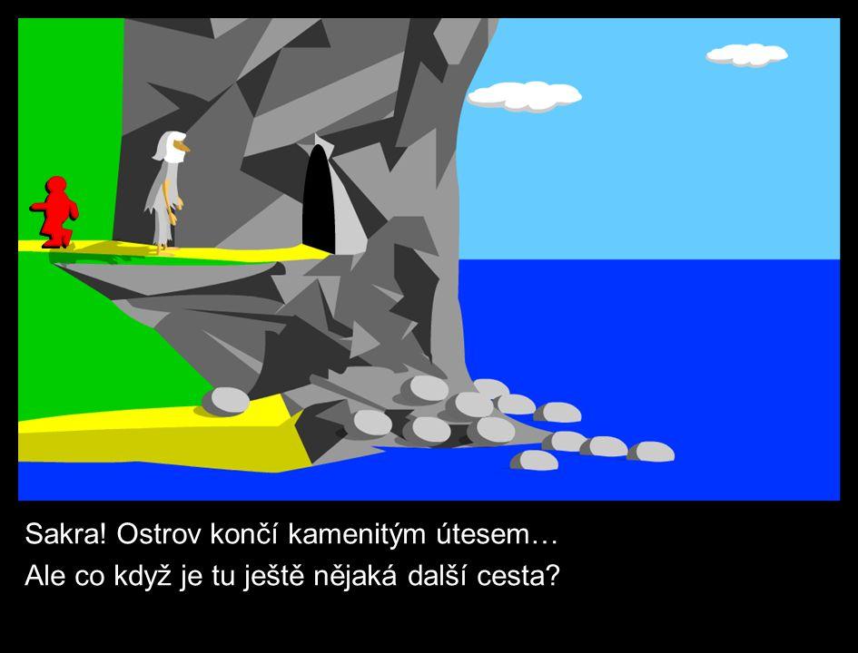 Sakra! Ostrov končí kamenitým útesem… Ale co když je tu ještě nějaká další cesta