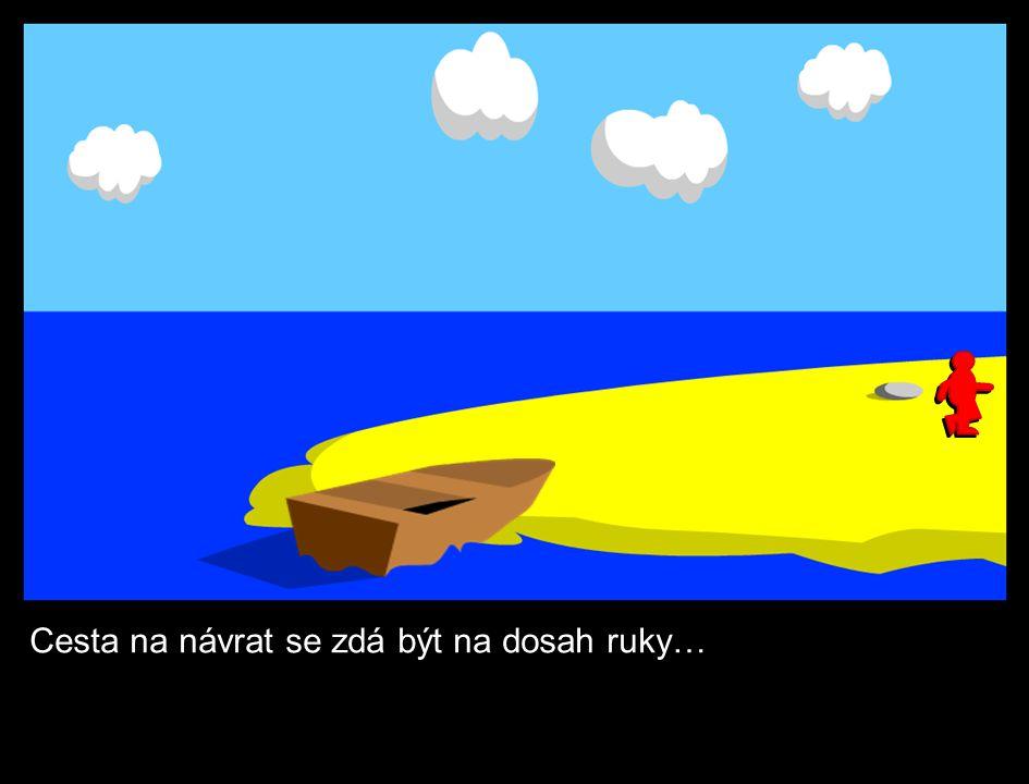 Trosečník je zachráněn. Teď si užívá naplno zábavu na palubě zaoceánského parníku.