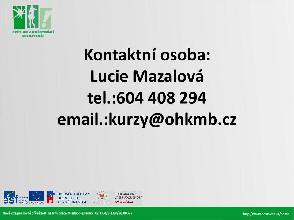 Kontaktní osoba: Lucie Mazalová tel.:604 408 294 email.:kurzy@ohkmb.cz