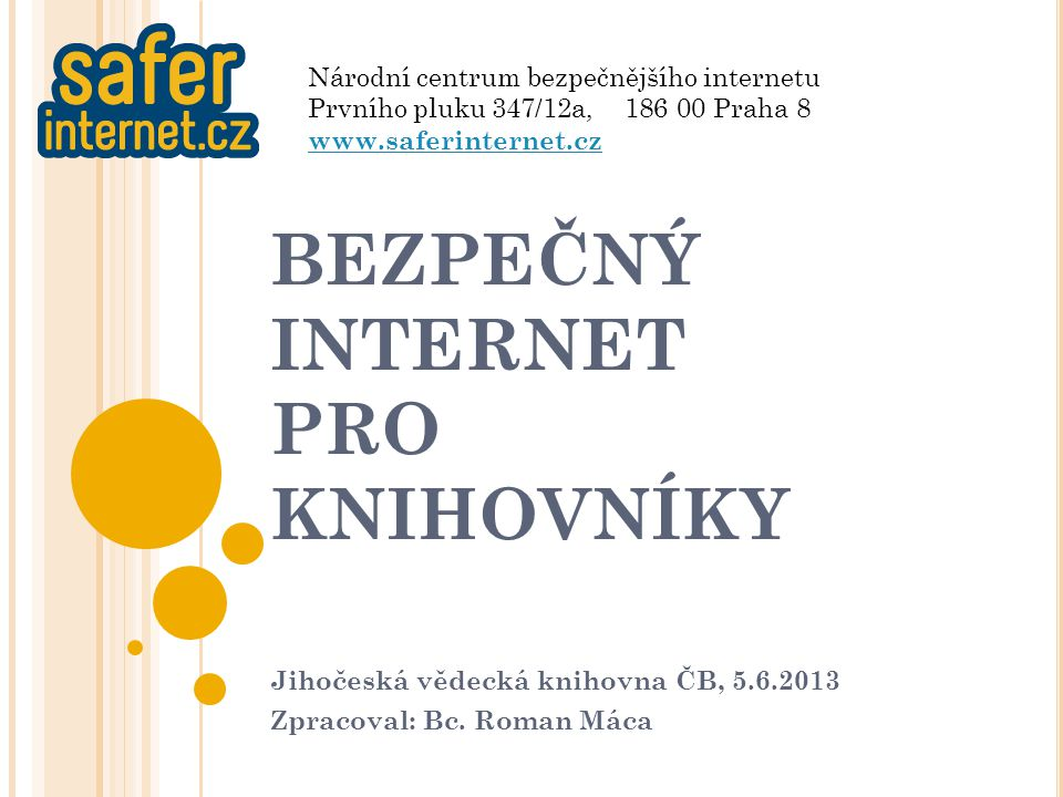 K YBERŠIKANA Kyberšikana je šikana realizovaná prostřednictvím moderních informačních technologií Čím se liší.