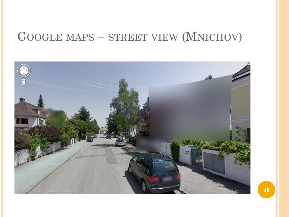 G OOGLE MAPS – STREET VIEW (M NICHOV ) 40