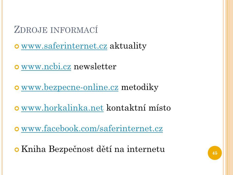 Z DROJE INFORMACÍ www.saferinternet.czwww.saferinternet.cz aktuality www.ncbi.czwww.ncbi.cz newsletter www.bezpecne-online.czwww.bezpecne-online.cz me