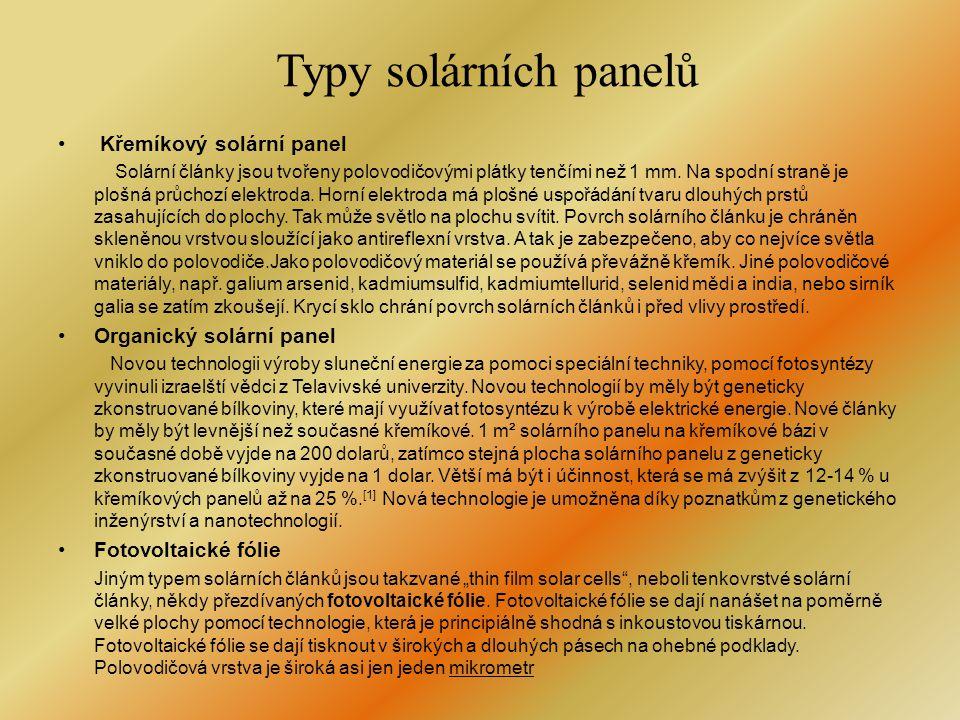 Typy solárních panelů • Křemíkový solární panel Solární články jsou tvořeny polovodičovými plátky tenčími než 1 mm.