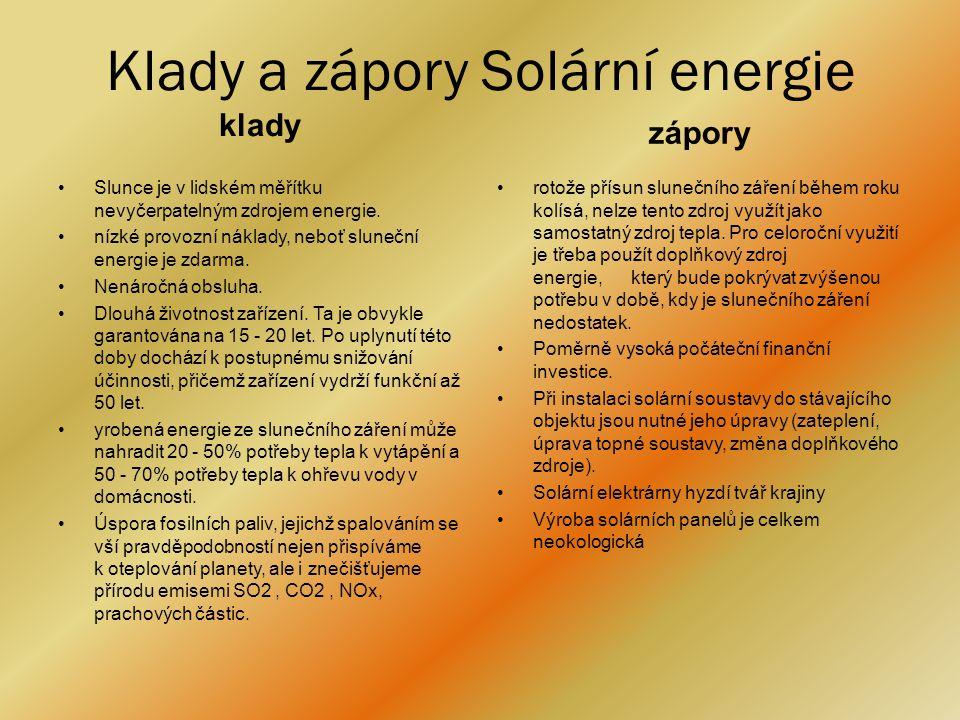 Solární energie v buboucnosti •Nová solární technologie na bázi vysoce-teplotní páry •Společnost Areva Solar chce v roce 2011 uvést na trh nový model solárního zařízení, které využívá k produkci elektřiny vysoce zahřátou páru s teplotou 482 °C.