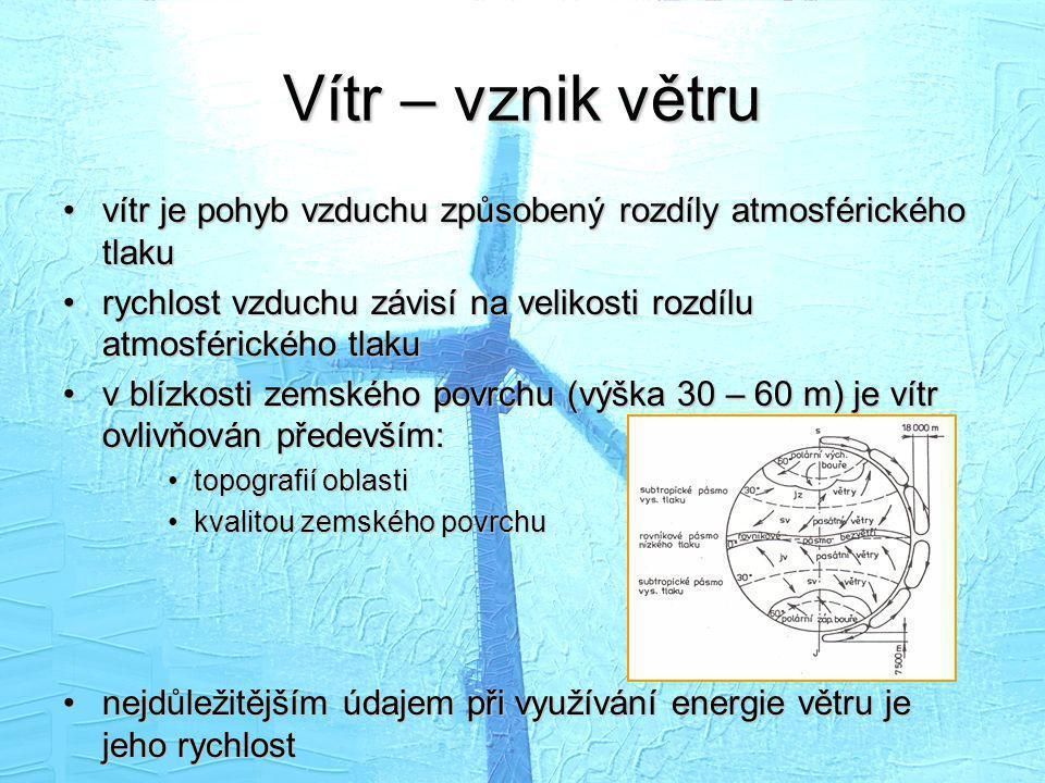 Vítr – vznik větru •vítr je pohyb vzduchu způsobený rozdíly atmosférického tlaku •rychlost vzduchu závisí na velikosti rozdílu atmosférického tlaku •v