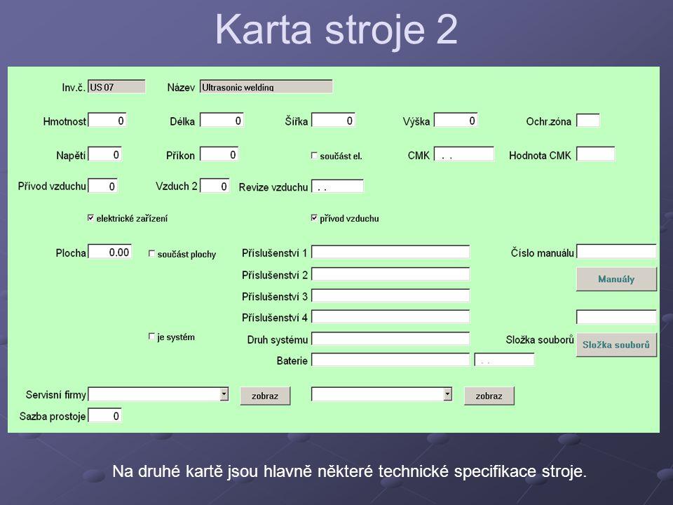 Karta stroje 2 Na druhé kartě jsou hlavně některé technické specifikace stroje.