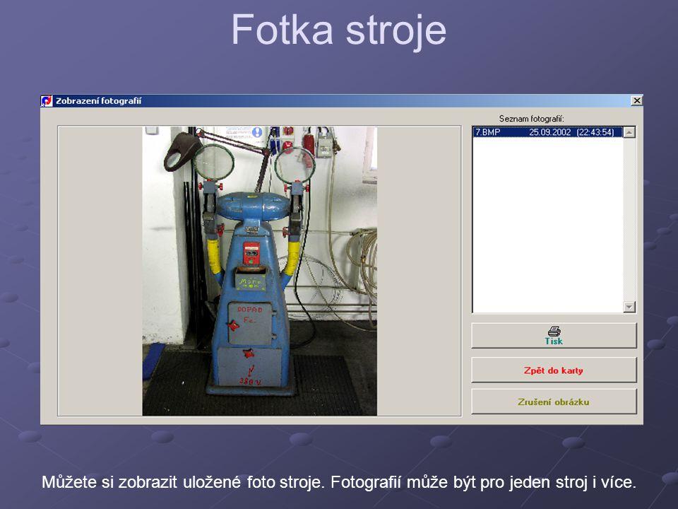 Fotka stroje Můžete si zobrazit uložené foto stroje. Fotografií může být pro jeden stroj i více.
