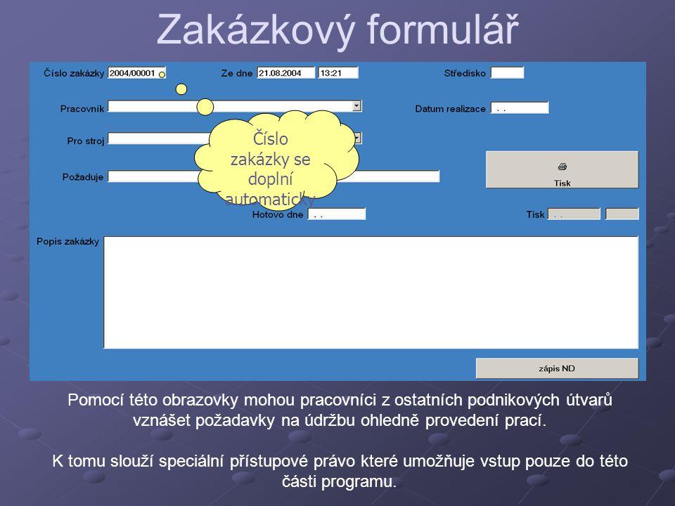 Zakázkový formulář Pomocí této obrazovky mohou pracovníci z ostatních podnikových útvarů vznášet požadavky na údržbu ohledně provedení prací. K tomu s