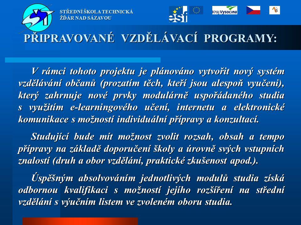 V rámci tohoto projektu je plánováno vytvořit nový systém vzdělávání občanů (prozatím těch, kteří jsou alespoň vyučeni), který zahrnuje nové prvky mod