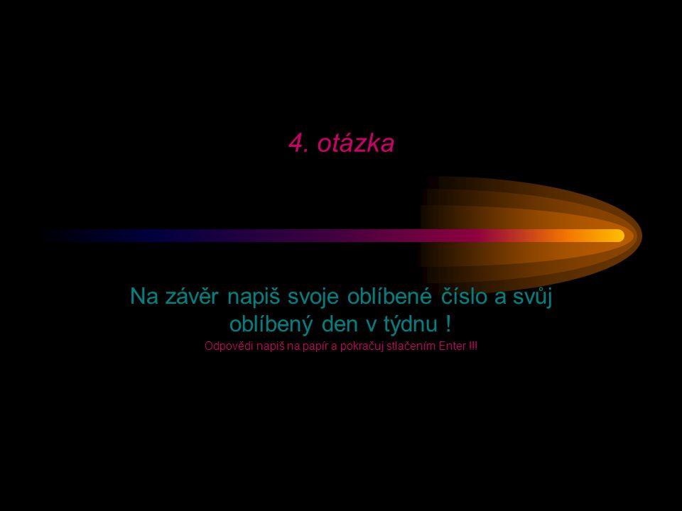3. otázka Mysli na takové lidi, kteří Tě znají a ztotožni je s následujícími barvami!! (Ke každému člověku přiřaď jen jednu barvu!) a.) žlutá b.) oran