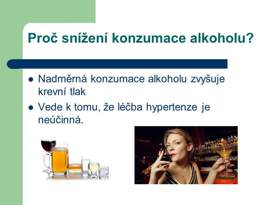 Proč snížení konzumace alkoholu.