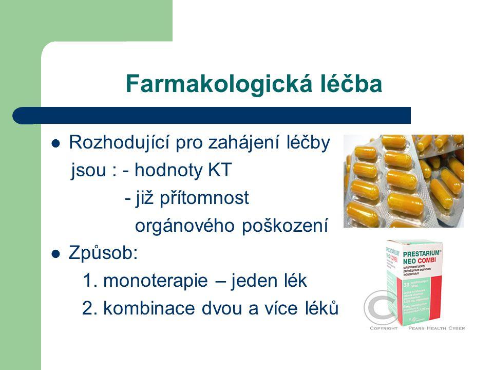 Farmakologická léčba  Rozhodující pro zahájení léčby jsou : - hodnoty KT - již přítomnost orgánového poškození  Způsob: 1.