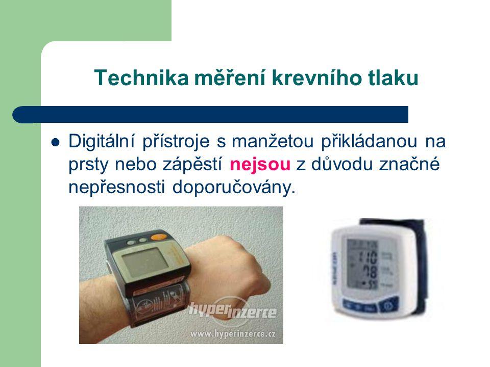 Technika měření krevního tlaku  Digitální přístroje s manžetou přikládanou na prsty nebo zápěstí nejsou z důvodu značné nepřesnosti doporučovány.