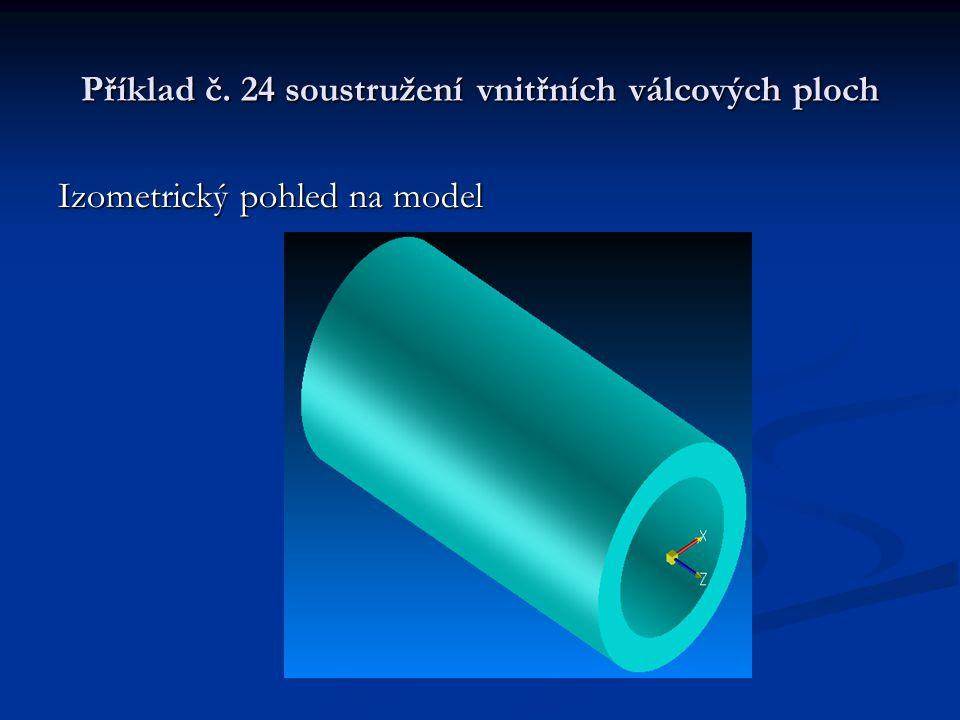 Příklad č. 24 soustružení vnitřních válcových ploch Izometrický pohled na model