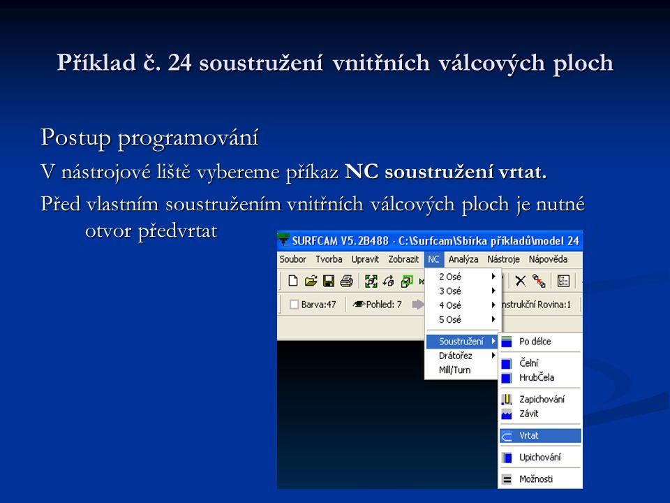 Příklad č. 24 soustružení vnitřních válcových ploch Postup programování V nástrojové liště vybereme příkaz NC soustružení vrtat. Před vlastním soustru