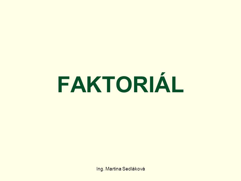 FAKTORIÁL Ing. Martina Sedláková