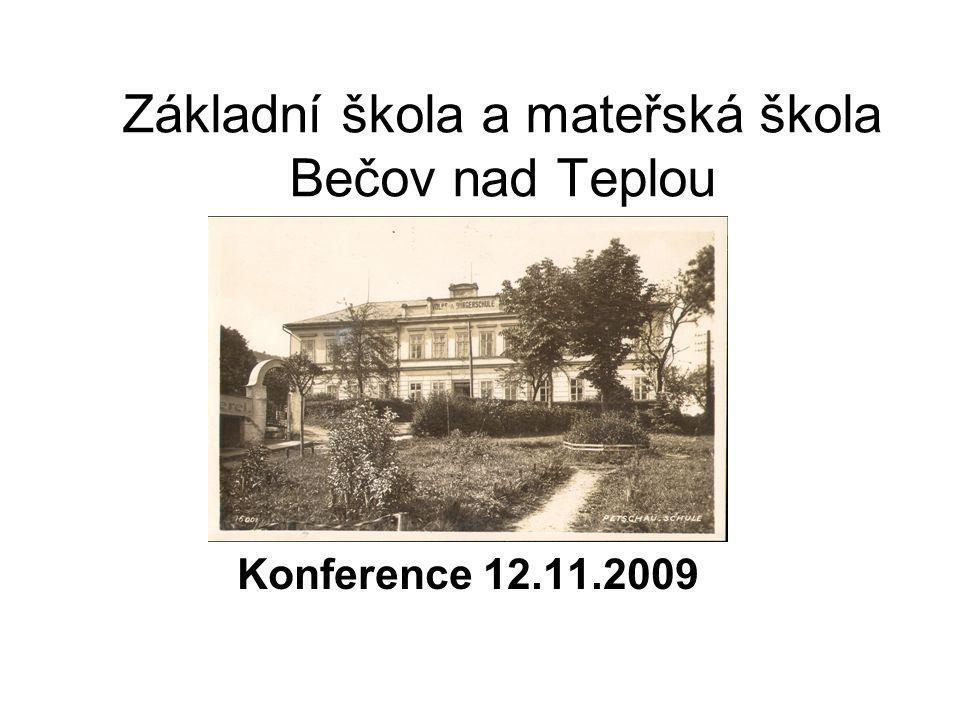 Základní škola a mateřská škola Bečov nad Teplou Konference 12.11.2009