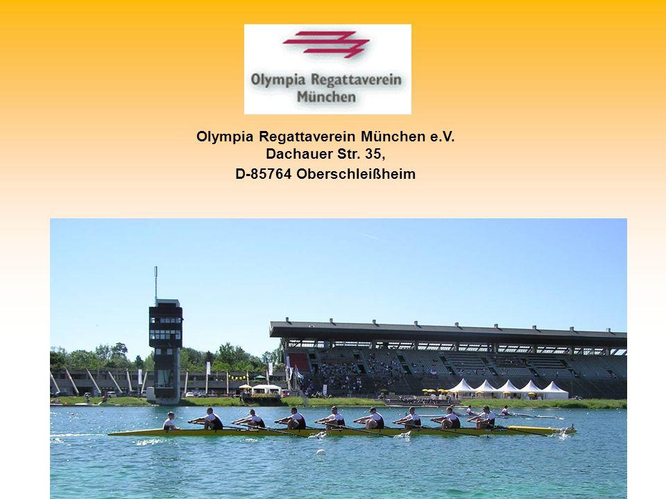 Olympia Regattaverein München e.V. Dachauer Str. 35, D-85764 Oberschleißheim