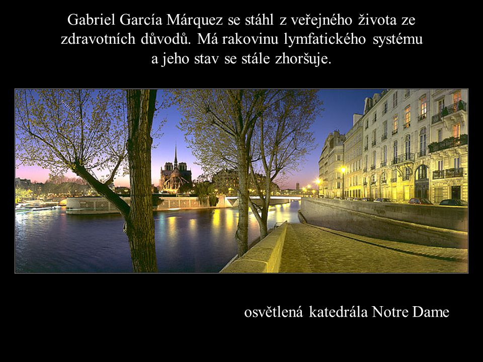 osvětlená katedrála Notre Dame Gabriel García Márquez se stáhl z veřejného života ze zdravotních důvodů.