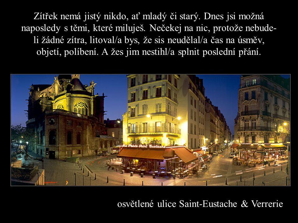 Montmartre Vždy přijde nové ráno a život nám dá další šanci. Pokud se mýlím a zbývá jen ten dnešní den, rád bych ti řekl, jak moc tě mám rád a že na t