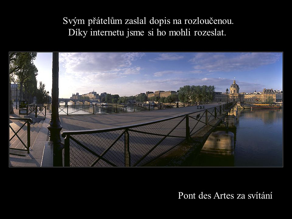 Pont des Artes za svítání Svým přátelům zaslal dopis na rozloučenou.