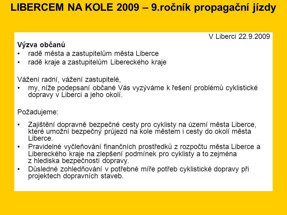 LIBERCEM NA KOLE 2009 – 9.ročník propagační jízdy V Liberci 22.9.2009 Výzva občanů •radě města a zastupitelům města Liberce •radě kraje a zastupitelům