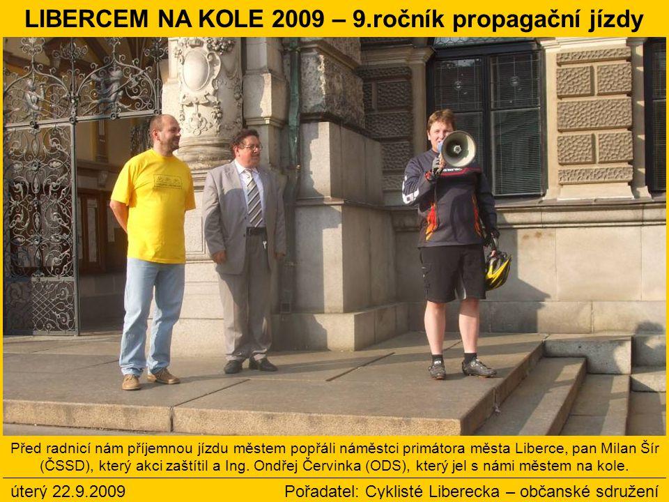 Před radnicí nám příjemnou jízdu městem popřáli náměstci primátora města Liberce, pan Milan Šír (ČSSD), který akci zaštítil a Ing. Ondřej Červinka (OD