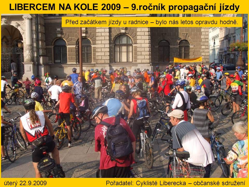 úterý 22.9.2009 Pořadatel: Cyklisté Liberecka – občanské sdružení Před začátkem jízdy u radnice – bylo nás letos opravdu hodně.