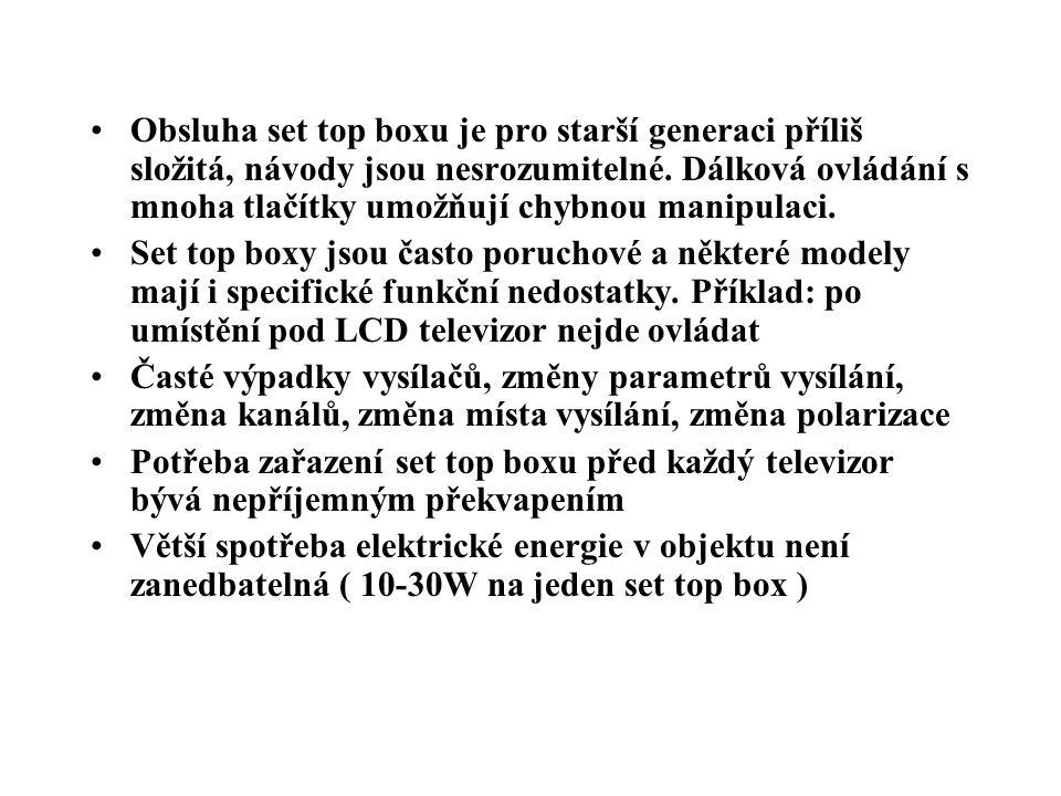 •Obsluha set top boxu je pro starší generaci příliš složitá, návody jsou nesrozumitelné.