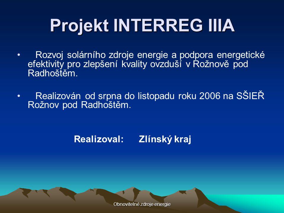 Obnovitelné zdroje energie Projekt INTERREG IIIA • Rozvoj solárního zdroje energie a podpora energetické efektivity pro zlepšení kvality ovzduší v Rož
