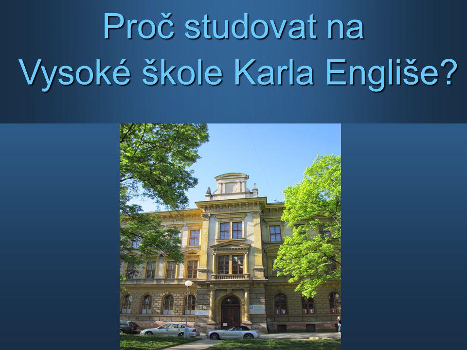 Proč studovat na Vysoké škole Karla Engliše?