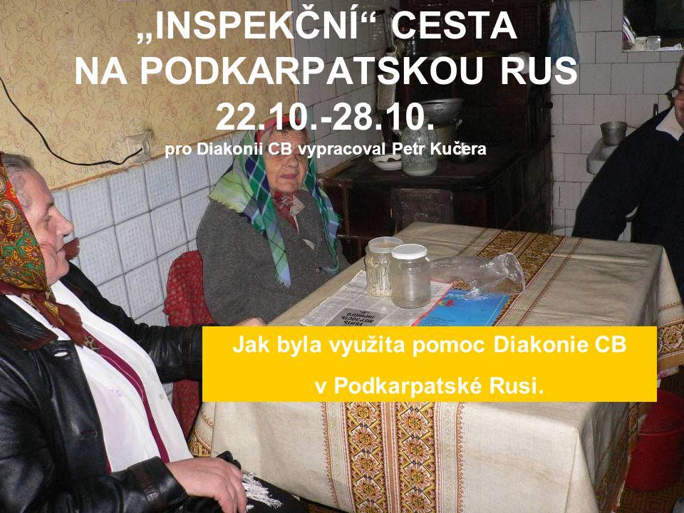 """""""INSPEKČNÍ CESTA NA PODKARPATSKOU RUS 22.10.-28.10."""