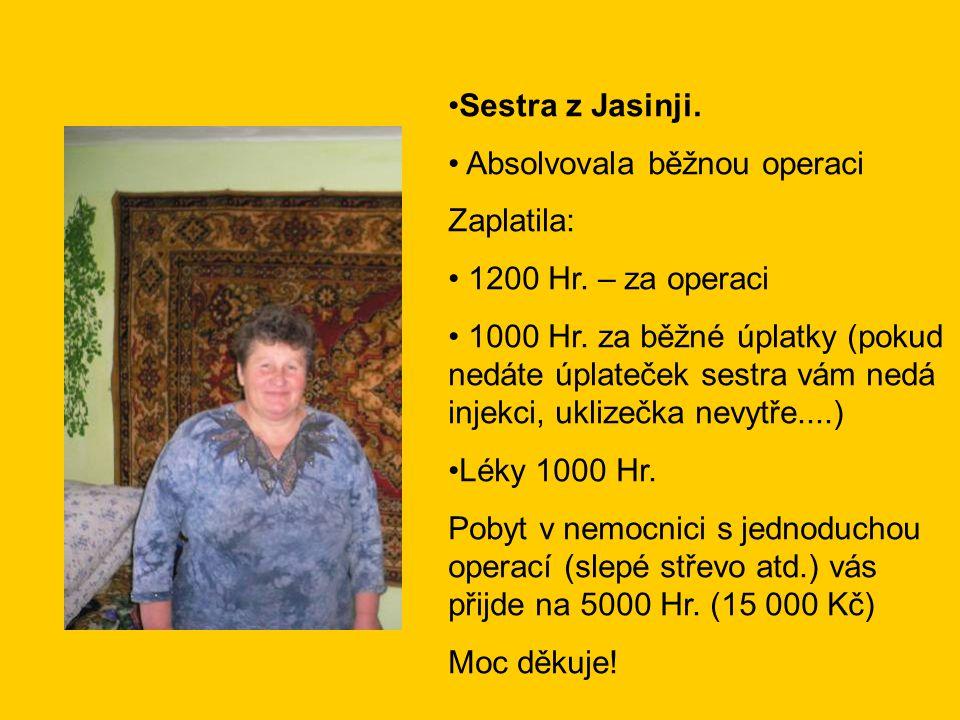 •Sestra z Jasinji. • Absolvovala běžnou operaci Zaplatila: • 1200 Hr.