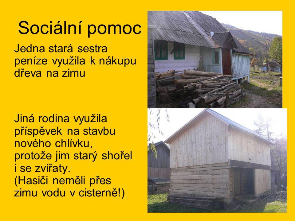 Sociální pomoc Jedna stará sestra peníze využila k nákupu dřeva na zimu Jiná rodina využila příspěvek na stavbu nového chlívku, protože jim starý shořel i se zvířaty.
