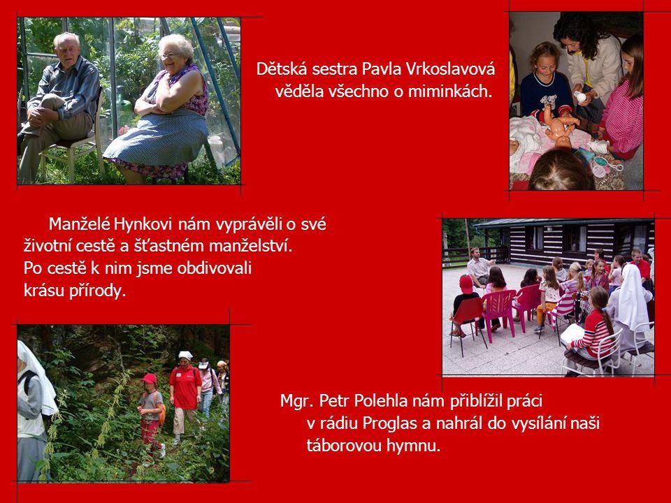 Dětská sestra Pavla Vrkoslavová věděla všechno o miminkách. Manželé Hynkovi nám vyprávěli o své životní cestě a šťastném manželství. Po cestě k nim js
