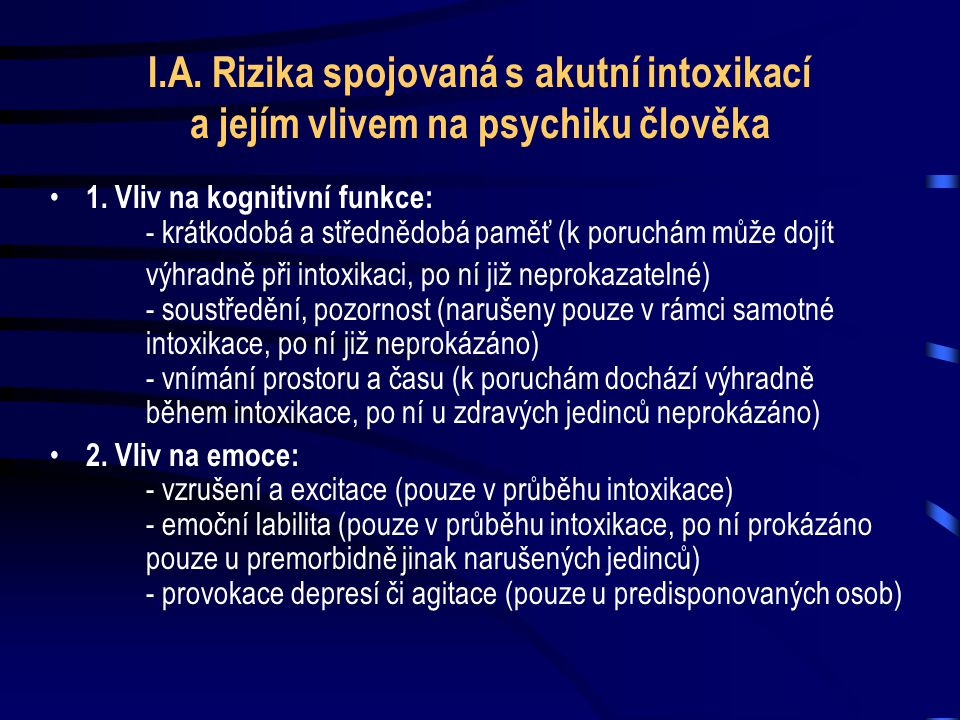 I.A.Rizika spojovaná s akutní intoxikací a jejím vlivem na psychiku člověka • 1.