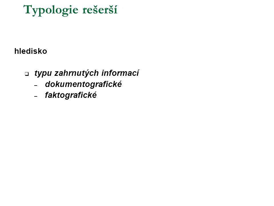 Typologie rešerší hledisko  typu zahrnutých informací – dokumentografické – faktografické