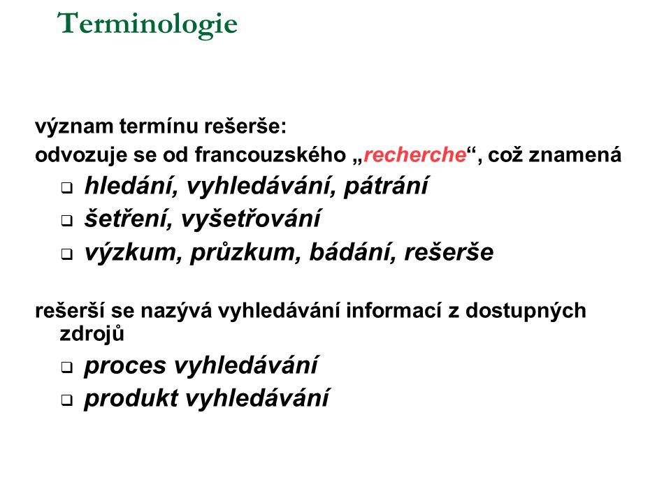 """Terminologie definice - norma ČSN 01 0198 Formální úprava rešerší - definice: """"Rešerše … je soupis záznamů dokumentů nebo jejich částí (rešerše dokumentografická) nebo souhrn faktografických informací (rešerše faktografická) vybraných podle věcných a formálních hledisek odpovídajících rešeršnímu dotazu (tematika, časové vymezení, jazyk a druhy dokumentů atd.)."""